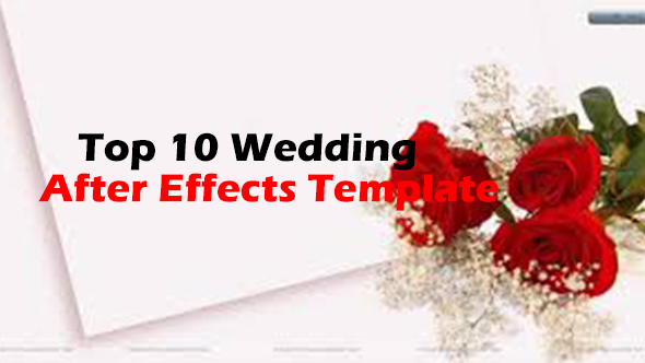 Top 10 Wedding After Effects Templates