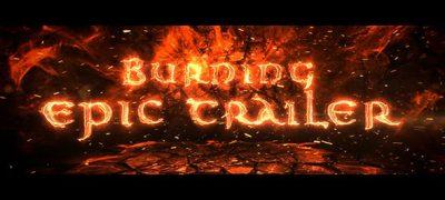 Burning Epic Trailer