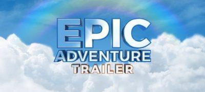 Epic Adventure Trailer